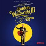 "Loudon Wainwright III Presents ""Surviving Twin"" - SONY Hall in NYC on March 15"